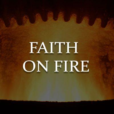 Faith on Fire - Ottawa Church of Christ